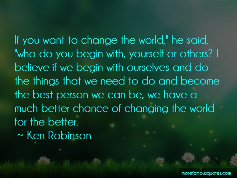 Changing The World For The Better Quotes Pictures 2