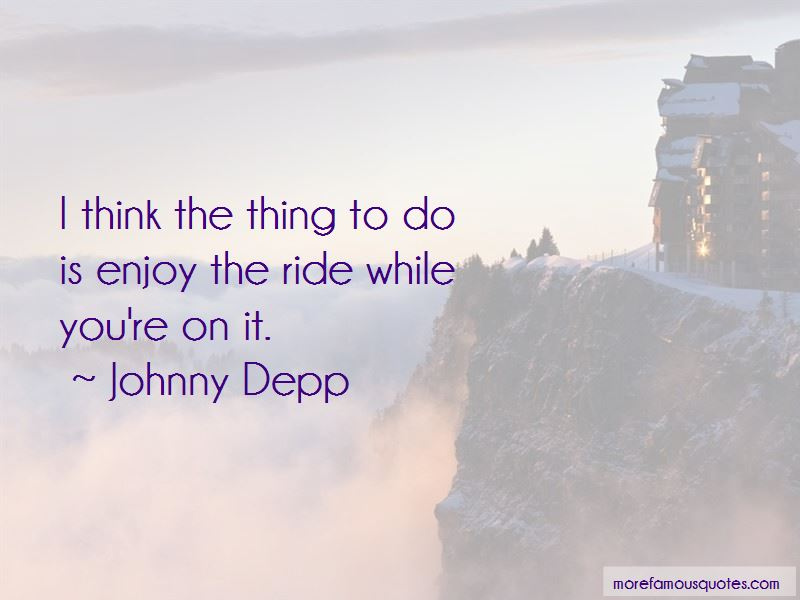 Quotes About Enjoy The Ride