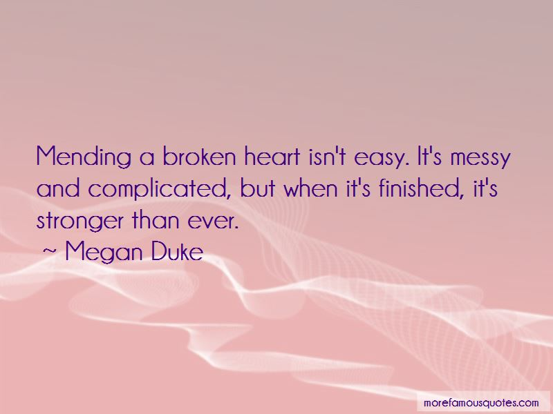 Quotes About Mending A Broken Heart