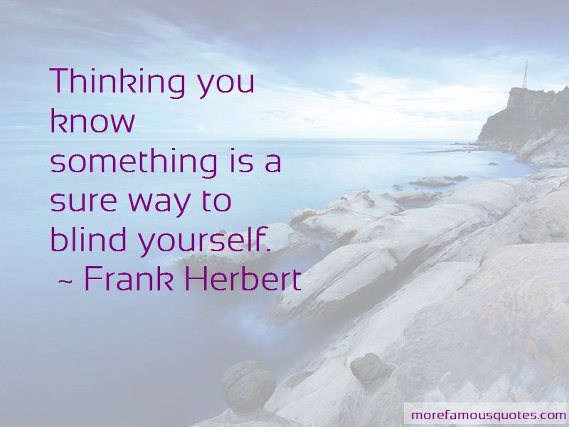 Quotes About Thinking You Know Something