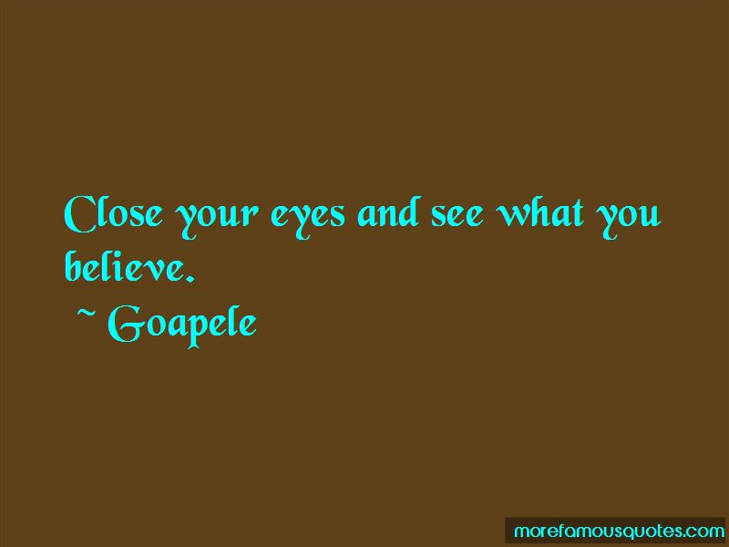 Close Your Eyes And See Quotes