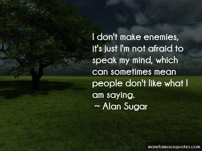 I'm Not Afraid To Speak My Mind Quotes