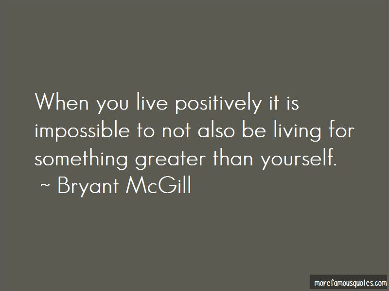 Quotes About Living For Something Greater Than Yourself