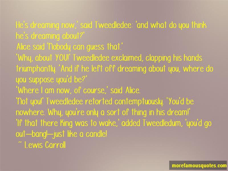 Tweedledee And Tweedledum Quotes: top 9 quotes about ...