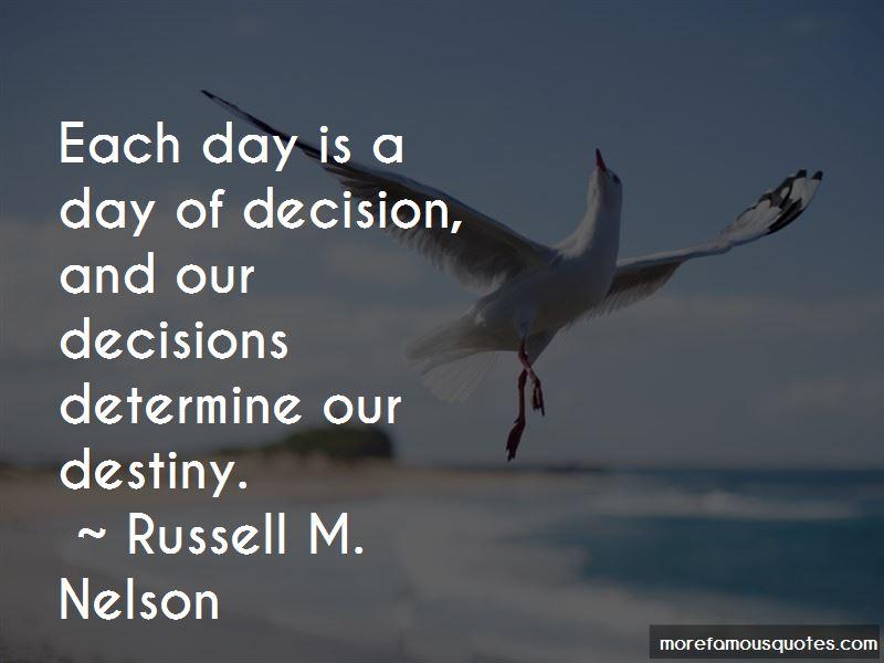 Decisions Determine Destiny Quotes Pictures 4