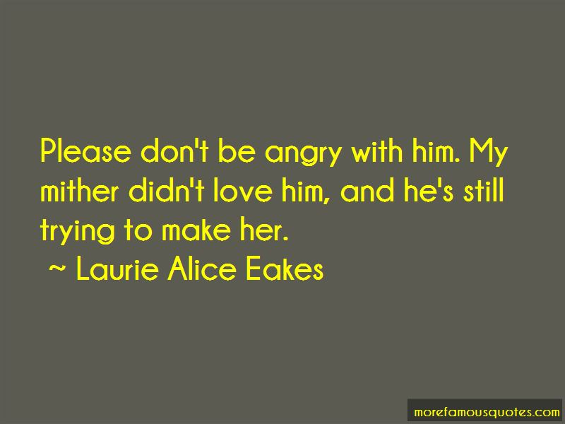 Quotes About Angry Love: top 49 Angry Love quotes from ...