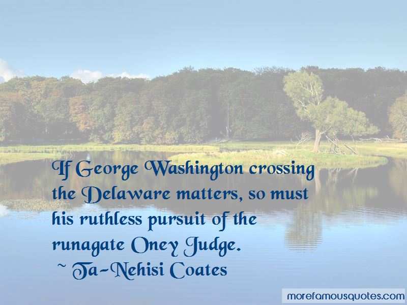 Quotes About George Washington Crossing The Delaware