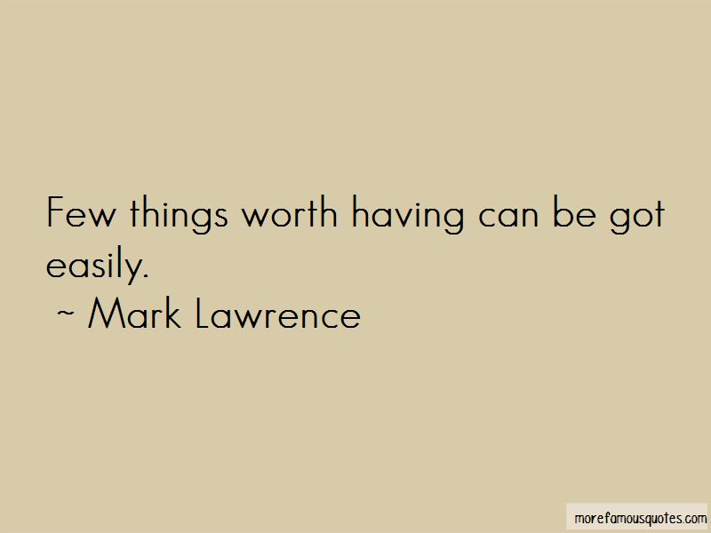Things Worth Having Quotes Pictures 3