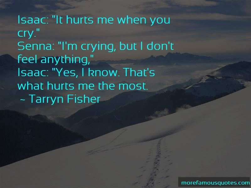 You Know What Hurts The Most Quotes