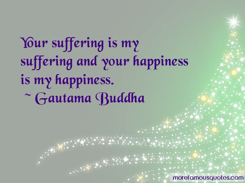 Your Happiness Is My Happiness Quotes