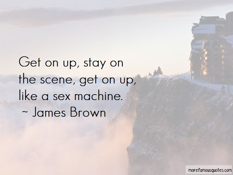Get On Up Quotes Pictures 2