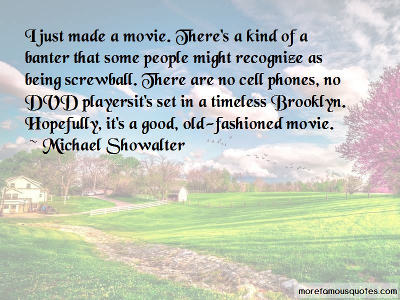 Old Fashioned Movie Quotes: top 6 quotes about Old Fashioned
