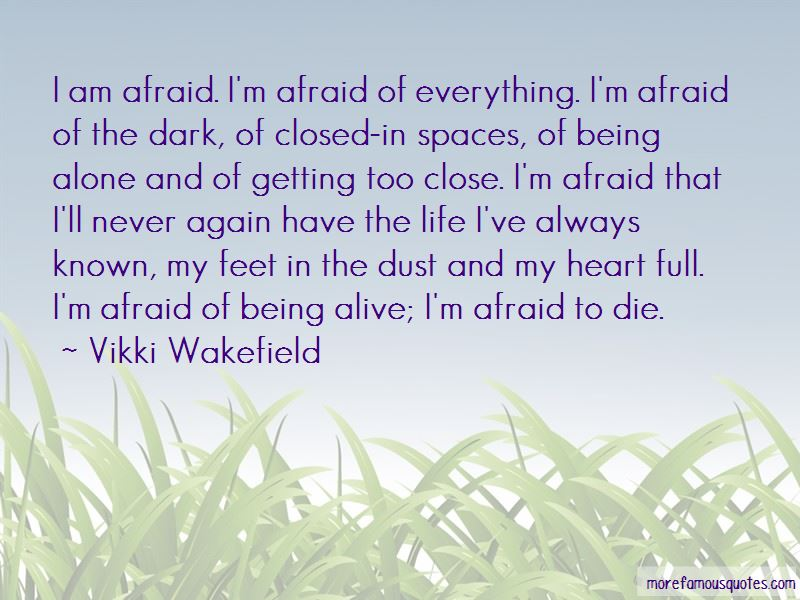 Quotes About Being Afraid To Be Alone Top 41 Being Afraid To Be