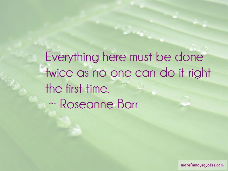 Do It Right The First Time Quotes Pictures 3