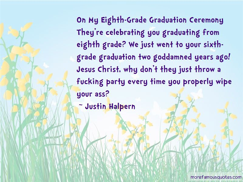 quotes about eighth grade graduation top eighth grade