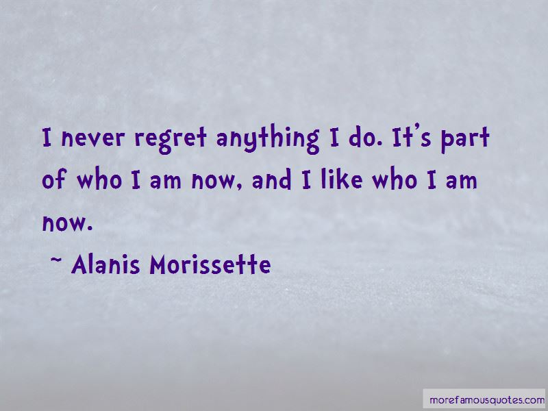 Quotes About I Never Regret