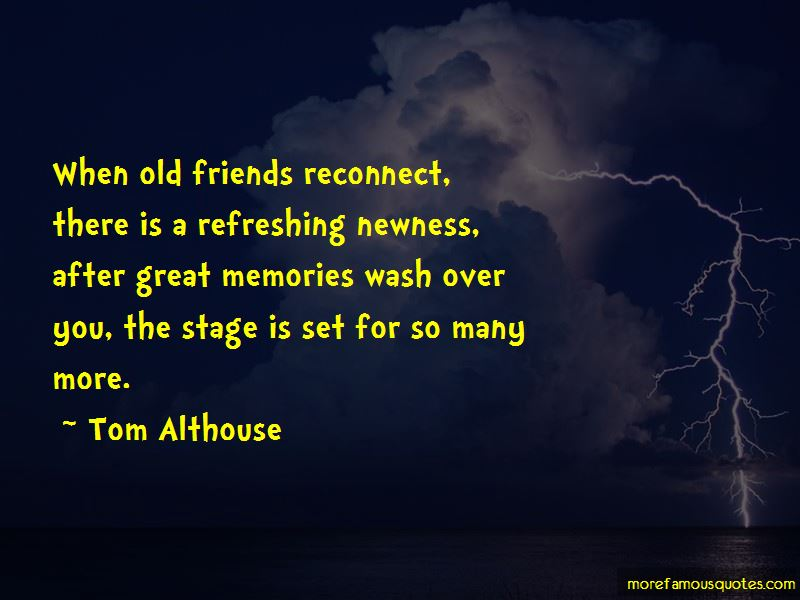 Refreshing Memories Quotes. U201cWhen Old Friends ...