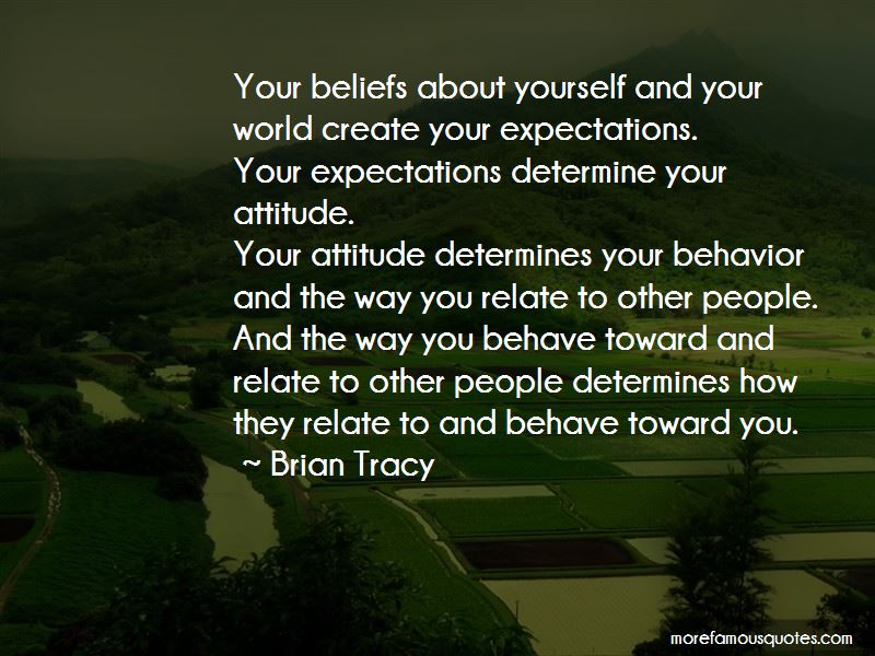 The Way You Behave Quotes