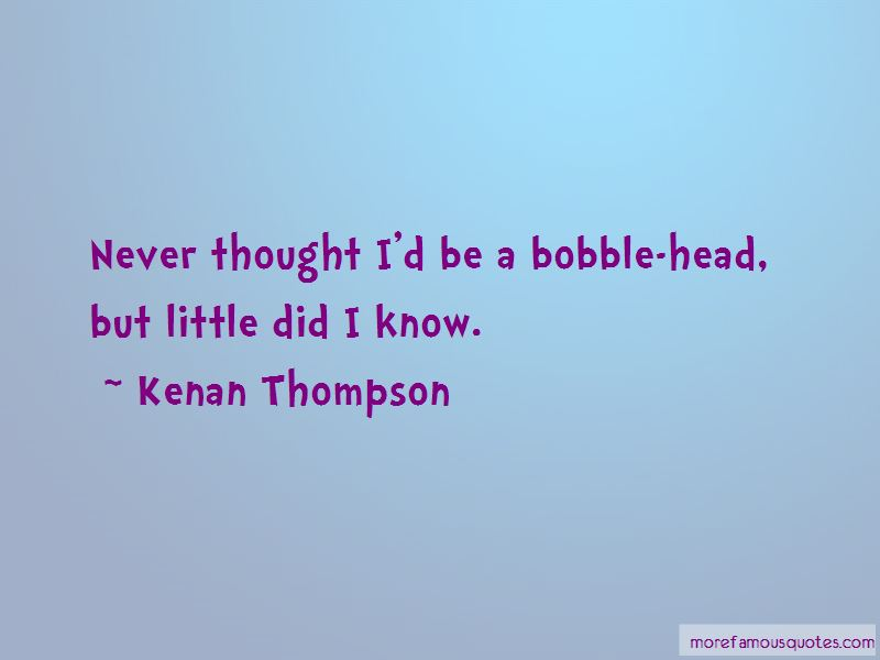 Bobble Head Quotes Pictures 2
