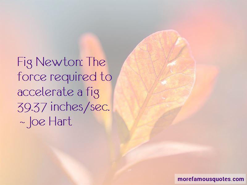 Fig Newton Quotes