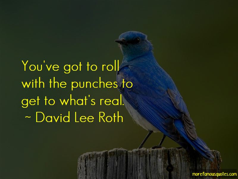 Got To Roll With The Punches Quotes