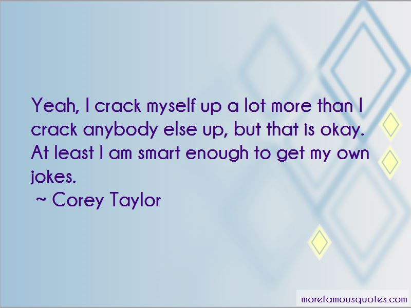I Am Smart Enough Quotes