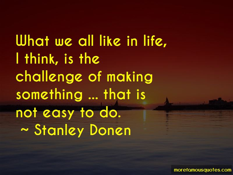 If Something Is Easy Quotes Pictures 4
