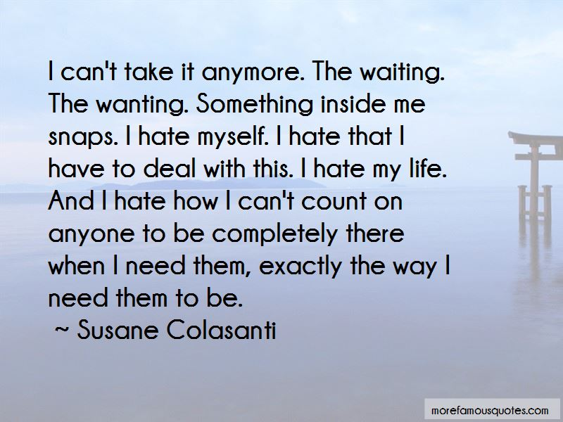 Quotes About Hate My Life: top 47 Hate My Life quotes from ...