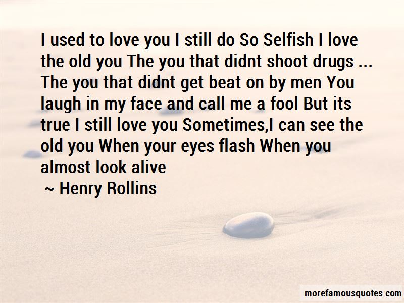 Quotes About I Used To Love You: top 49 I Used To Love You ...