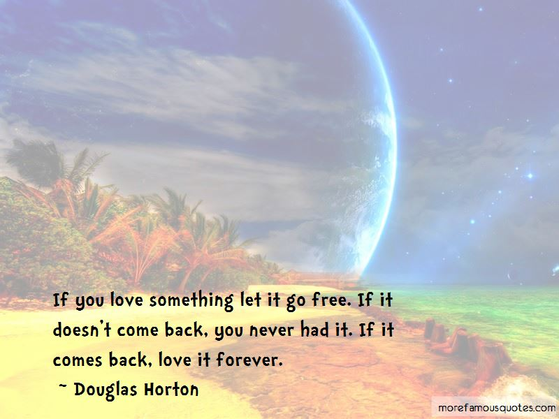 Quotes About If You Love Something Let It Go: top 53 If You ...
