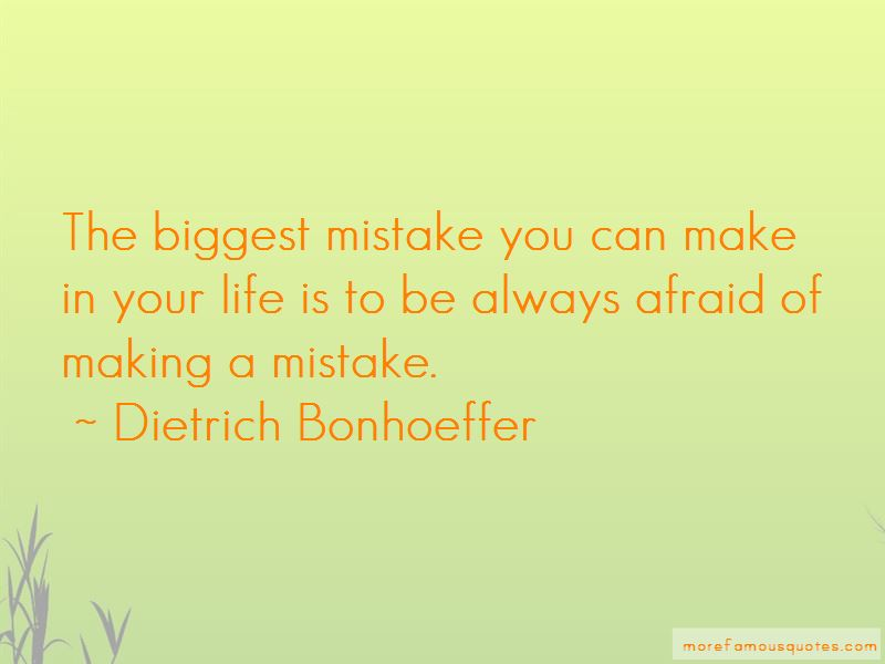 Quotes About Making The Biggest Mistake Of Your Life