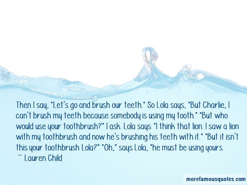 Brush Your Teeth Quotes: Quotes About Tooth Brushing: Top 3 Tooth Brushing Quotes