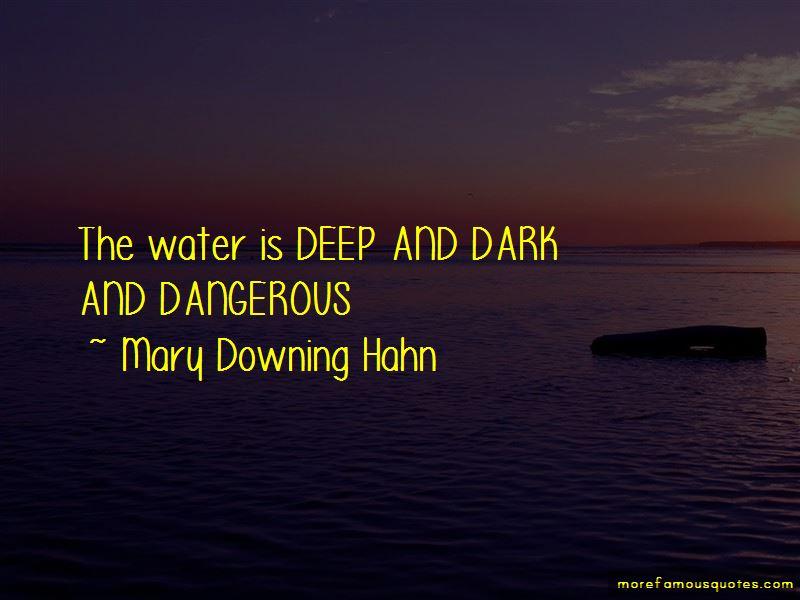 Deep Dark And Dangerous Quotes