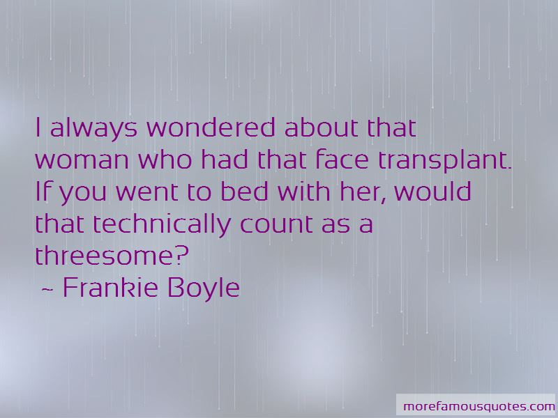 Face Transplant Quotes