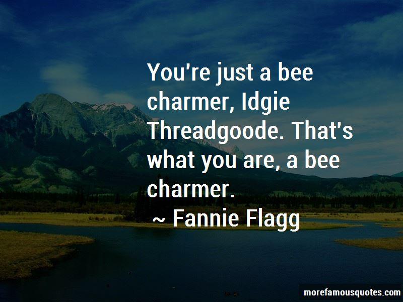 Idgie Threadgoode Quotes