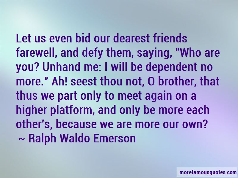 Quotes About Dependent Friends