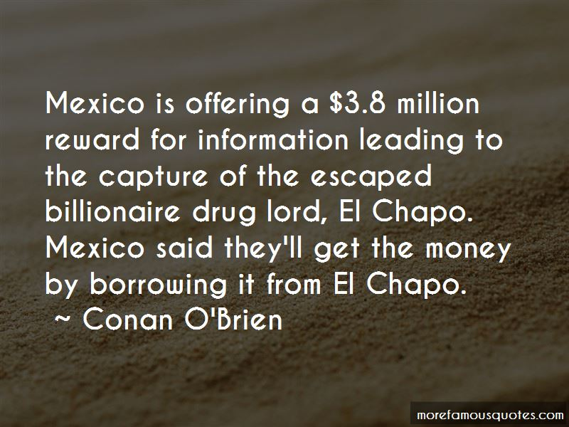 Quotes About El Chapo: top 4 El Chapo quotes from famous authors
