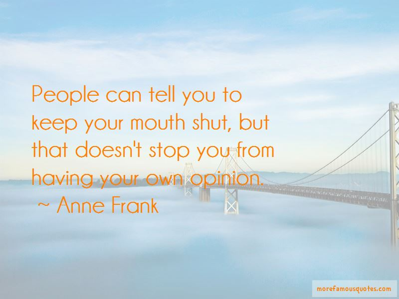 Having To Keep Your Mouth Shut Quotes Pictures 2