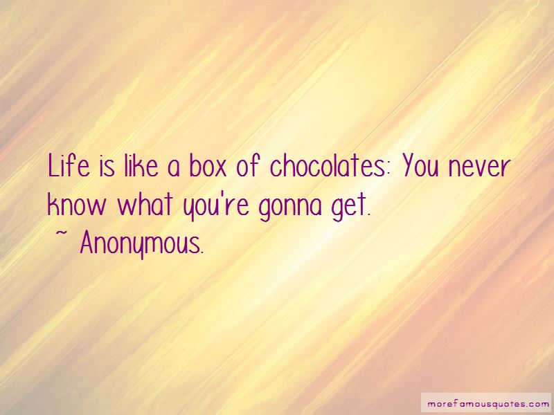 Life Is Like A Box Of Chocolates Quotes Pictures 2