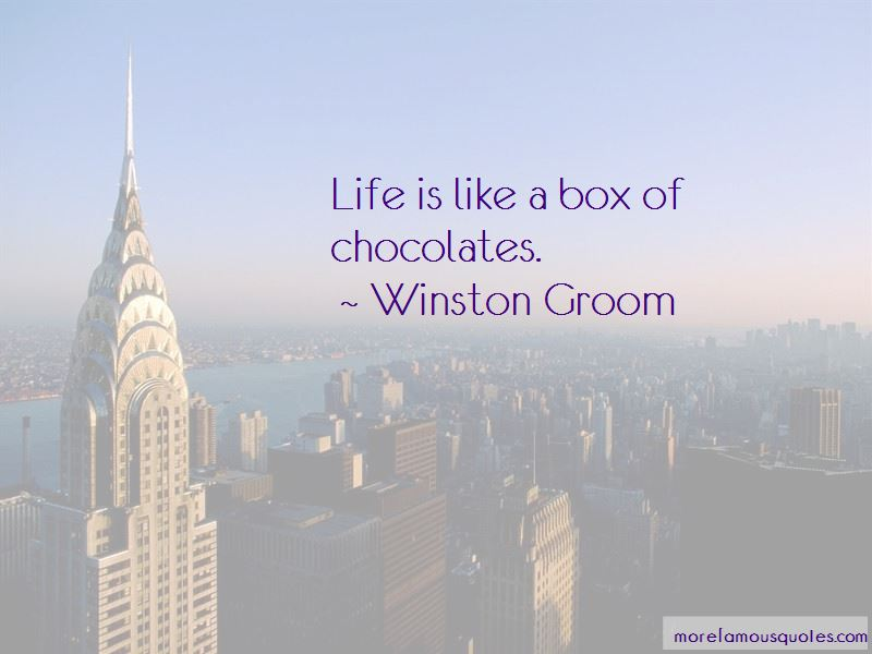 Quotes About Life Is Like A Box Of Chocolates