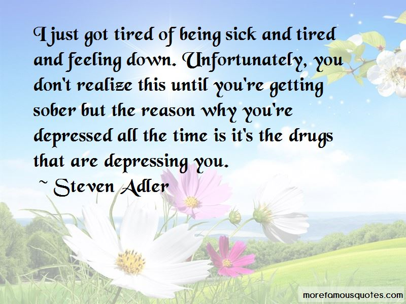 Quotes About Tired Of Being Sick: top 33 Tired Of Being Sick ...