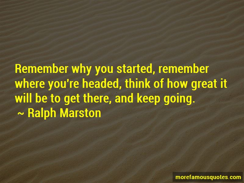 Remember Why You Started Quotes
