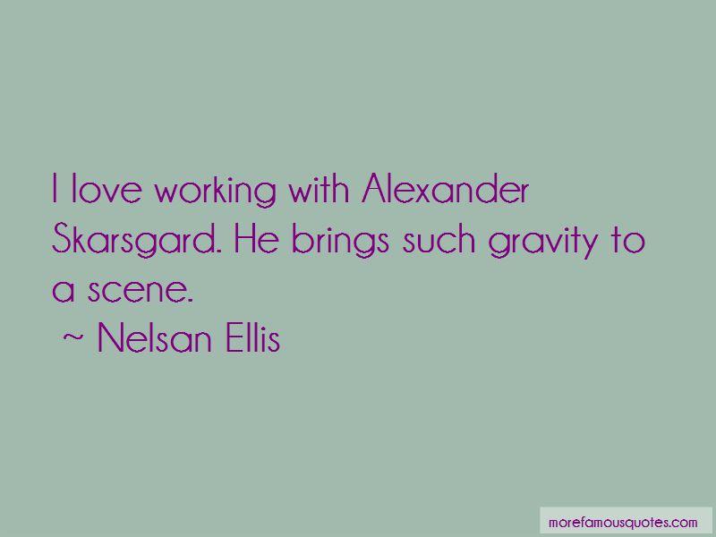 Quotes About Alexander Skarsgard