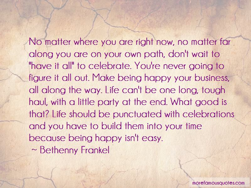 Being Happy Where You Are Now Quotes Pictures 4
