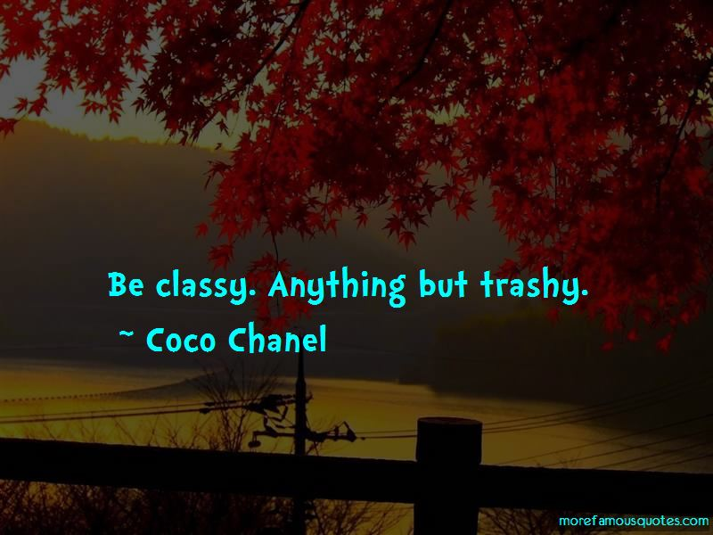 Quotes About Classy Vs Trashy
