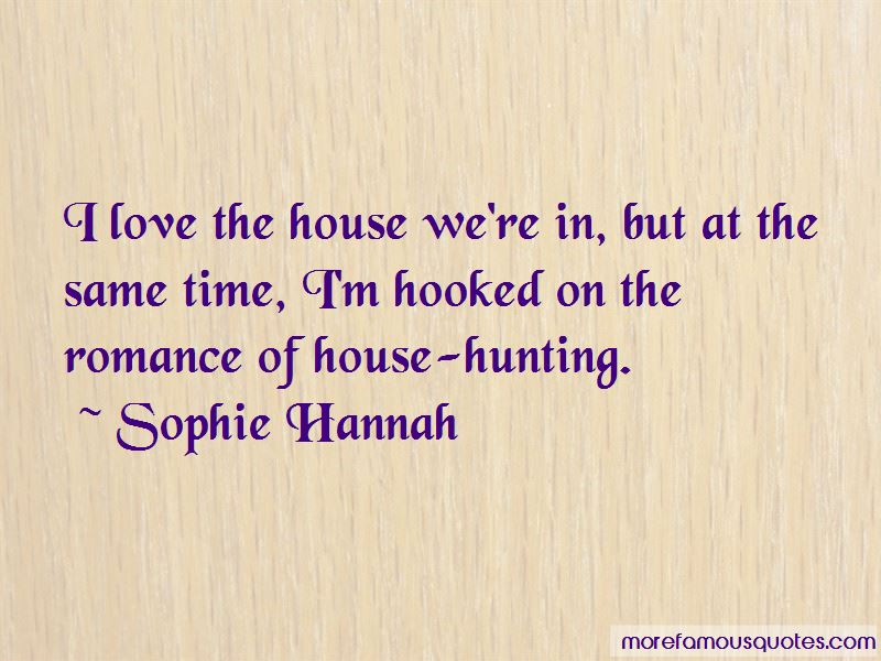 Quotes About House Hunting: top 22 House Hunting quotes from ...