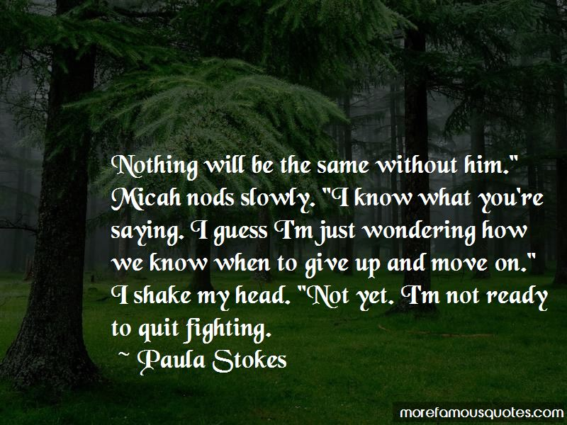 Quotes About Nothing Will Be The Same
