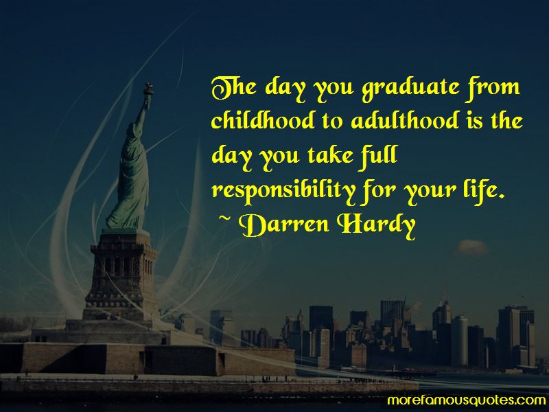 Responsibility And Adulthood Quotes Pictures 4