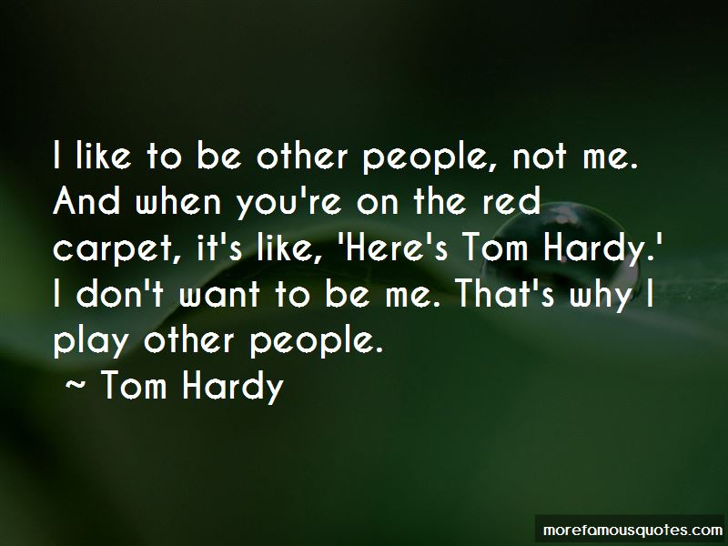 Quotes About Tom Hardy