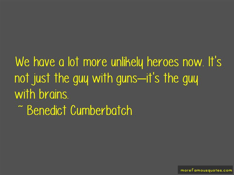 Quotes About Unlikely Heroes